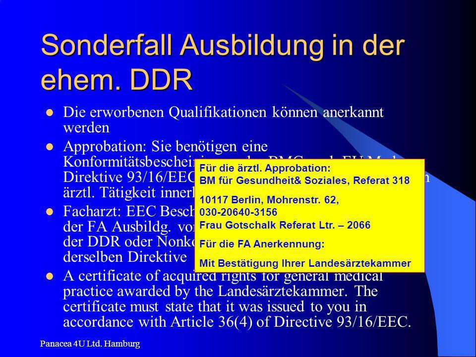 Panacea 4U Ltd. Hamburg Sonderfall Ausbildung in der ehem. DDR Die erworbenen Qualifikationen können anerkannt werden Approbation: Sie benötigen eine