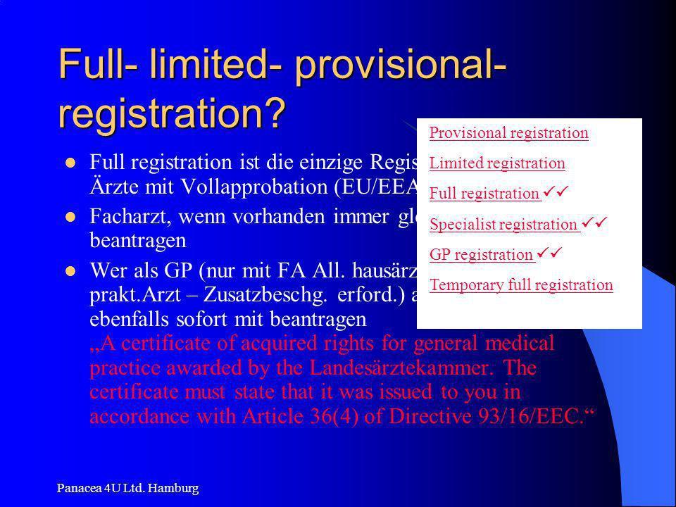 Panacea 4U Ltd. Hamburg Full- limited- provisional- registration? Full registration ist die einzige Registrierungart für alle Ärzte mit Vollapprobatio