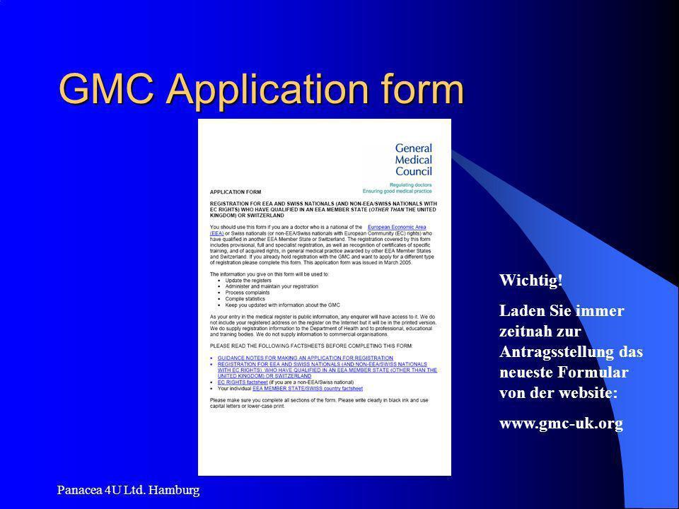 Panacea 4U Ltd. Hamburg GMC Application form Wichtig! Laden Sie immer zeitnah zur Antragsstellung das neueste Formular von der website: www.gmc-uk.org