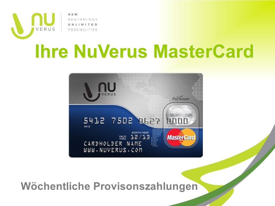 Ihre NuVerus MasterCard Wöchentliche Provisonszahlungen
