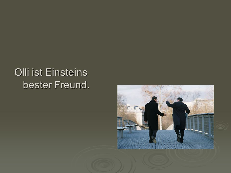 Einstein hilft Oli beim Test.
