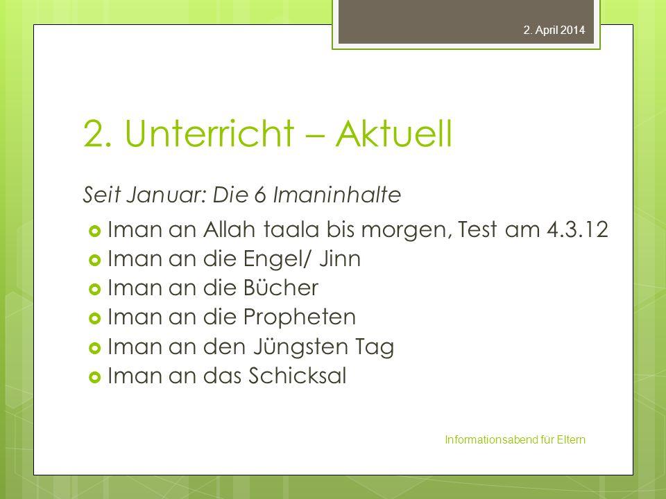 2.Unterricht – Geplant Bis April: Fortsetzung der Imaninhalte WM Warum Muslim.