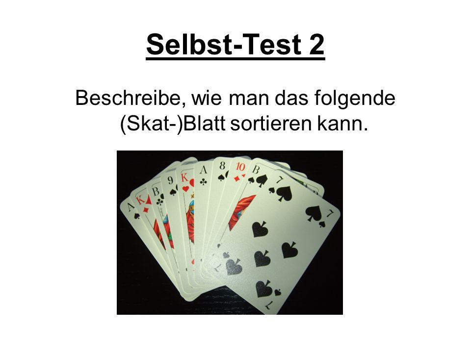 Selbst-Test 1 Beginne setze sum auf den Wert 0 setze k auf den Wert 1 solange k nicht größer als 57 tue setze sum auf den Wert sum+k erhöhe k um den W