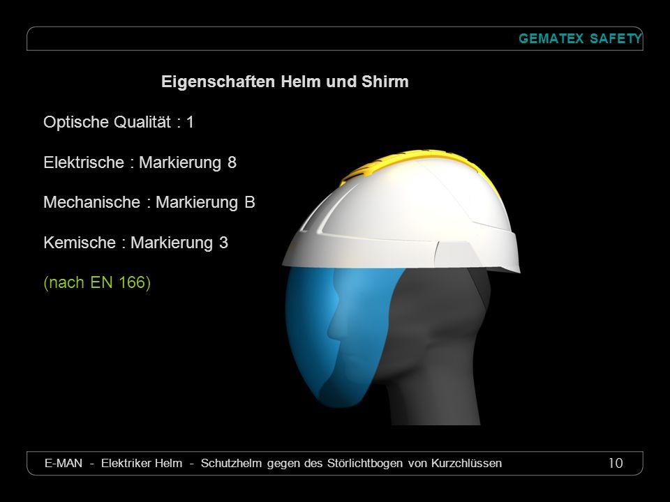 10 GEMATEX SAFETY E-MAN - Elektriker Helm - Schutzhelm gegen des Störlichtbogen von Kurzchlüssen Eigenschaften Helm und Shirm Optische Qualität : 1 El