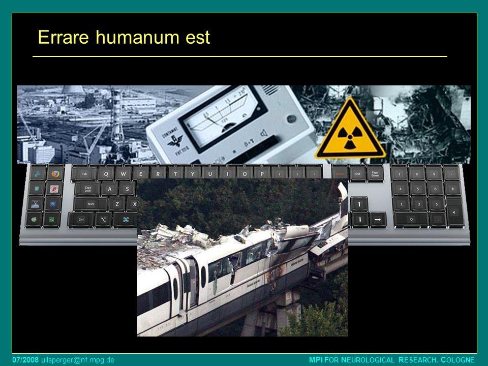 07/2008 ullsperger@nf.mpg.de MPI F OR N EUROLOGICAL R ESEARCH, C OLOGNE Errare humanum est