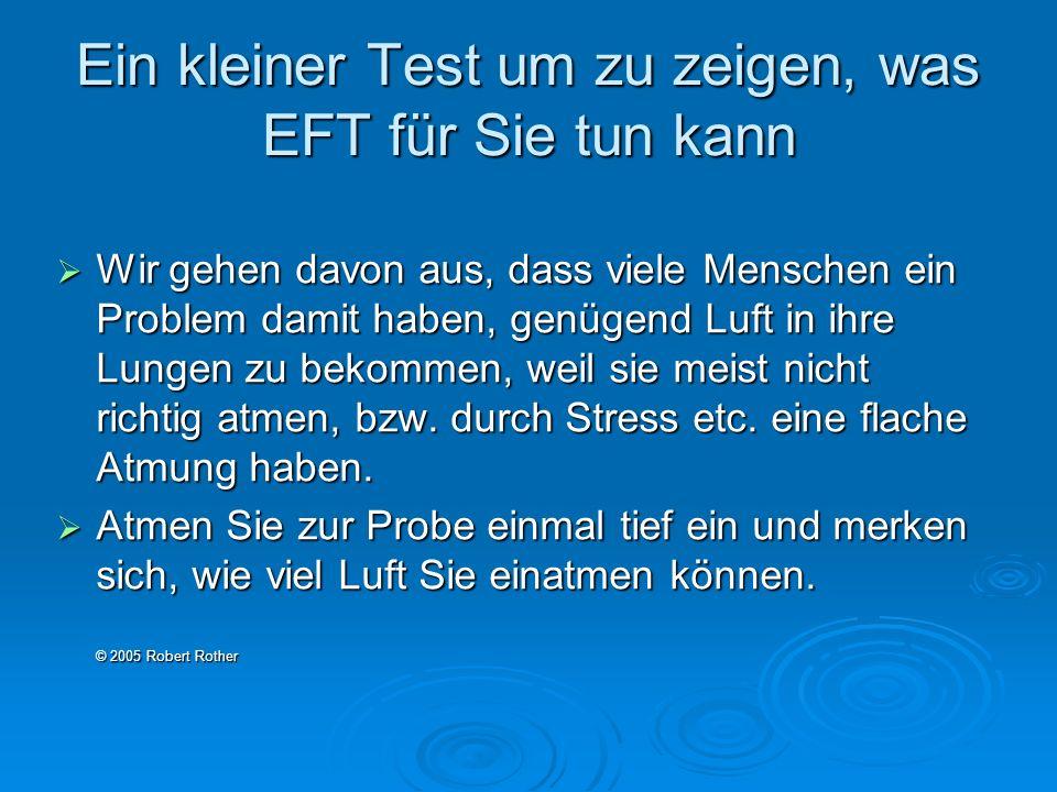Ein kleiner Test um zu zeigen, was EFT für Sie tun kann Wir gehen davon aus, dass viele Menschen ein Problem damit haben, genügend Luft in ihre Lungen