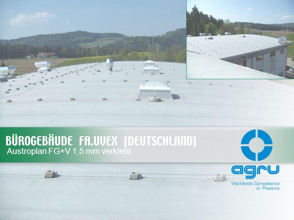 BÜROGEBÄUDE FA.UVEX (DEUTSCHLAND) Austroplan FG+V 1,5 mm verklebt