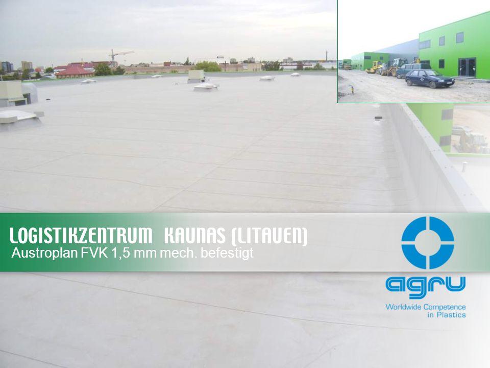 LOGISTIKZENTRUM KAUNAS (LITAUEN) Austroplan FVK 1,5 mm mech. befestigt