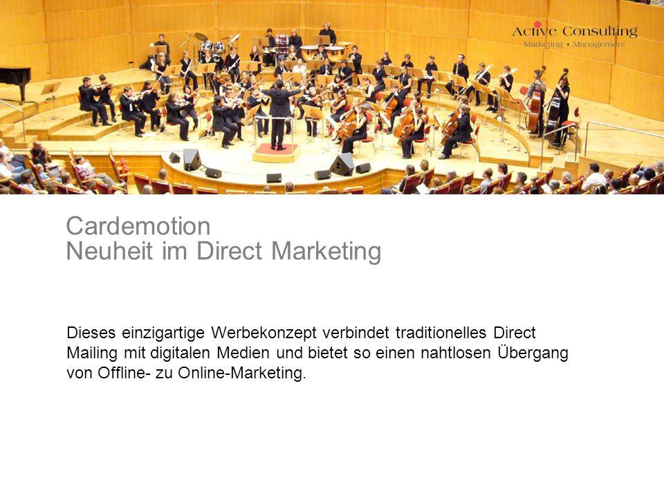 Cardemotion Neuheit im Direct Marketing Dieses einzigartige Werbekonzept verbindet traditionelles Direct Mailing mit digitalen Medien und bietet so einen nahtlosen Übergang von Offline- zu Online-Marketing.
