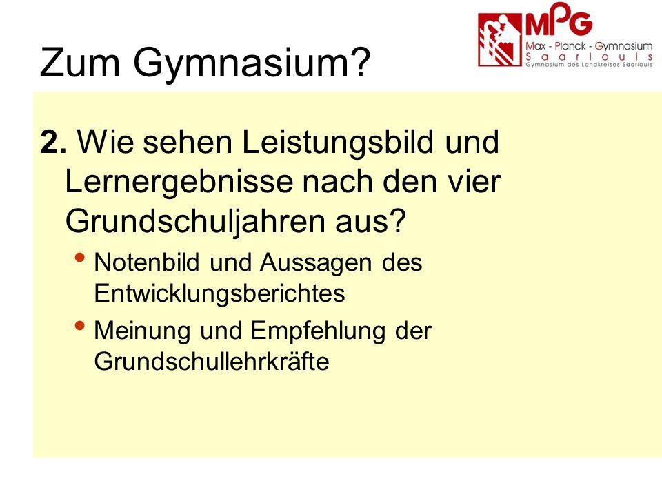 Zum Gymnasium. 2. Wie sehen Leistungsbild und Lernergebnisse nach den vier Grundschuljahren aus.