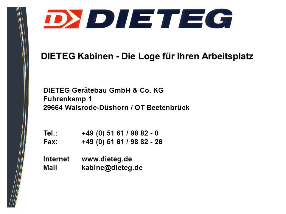 DIETEG Kabinen - Die Loge für Ihren Arbeitsplatz DIETEG Gerätebau GmbH & Co. KG Fuhrenkamp 1 29664 Walsrode-Düshorn / OT Beetenbrück Tel.: +49 (0) 51