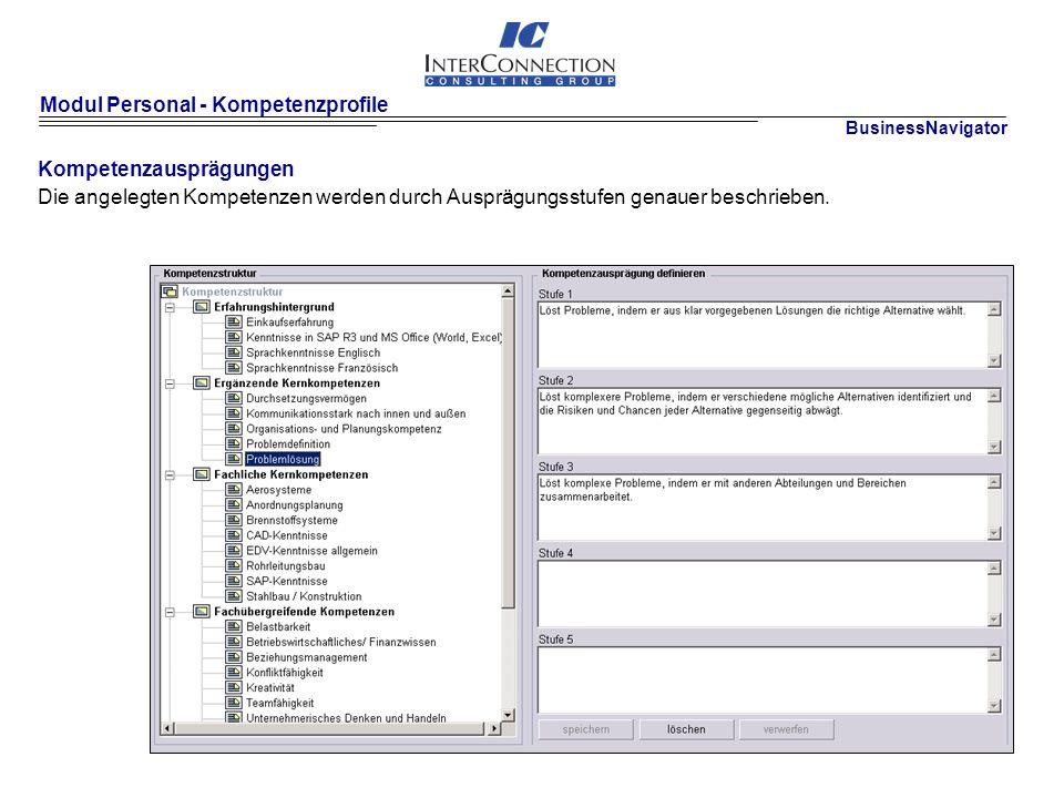 Modul Personal - Kompetenzprofile Kompetenzausprägungen Die angelegten Kompetenzen werden durch Ausprägungsstufen genauer beschrieben.