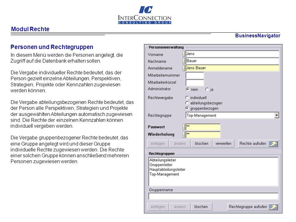 Modul Rechte Personen und Rechtegruppen In diesem Menü werden die Personen angelegt, die Zugriff auf die Datenbank erhalten sollen.