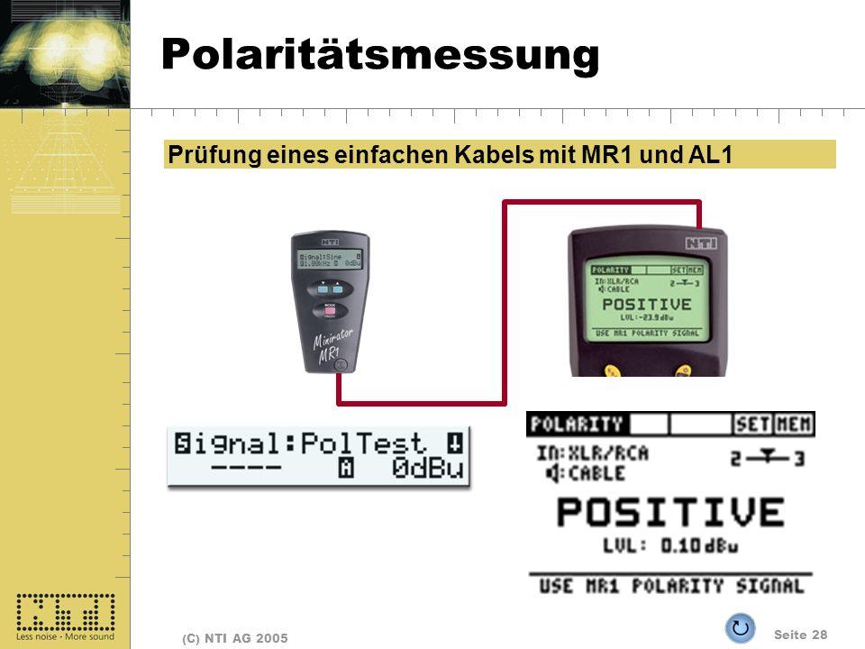 Seite 28 (C) NTI AG 2005 Polaritätsmessung Prüfung eines einfachen Kabels mit MR1 und AL1