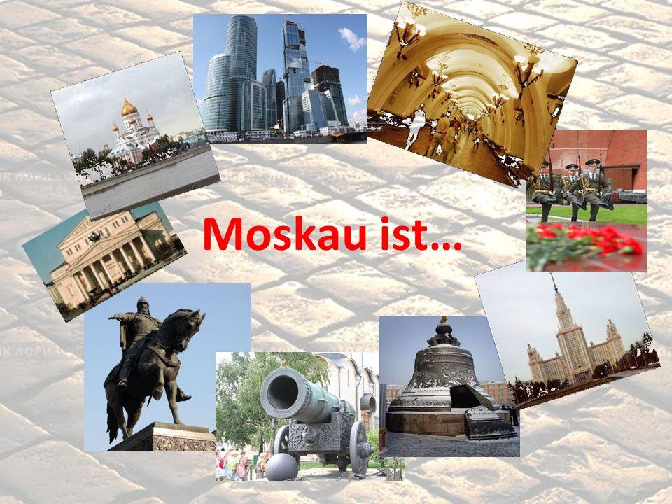 Moskau ist…