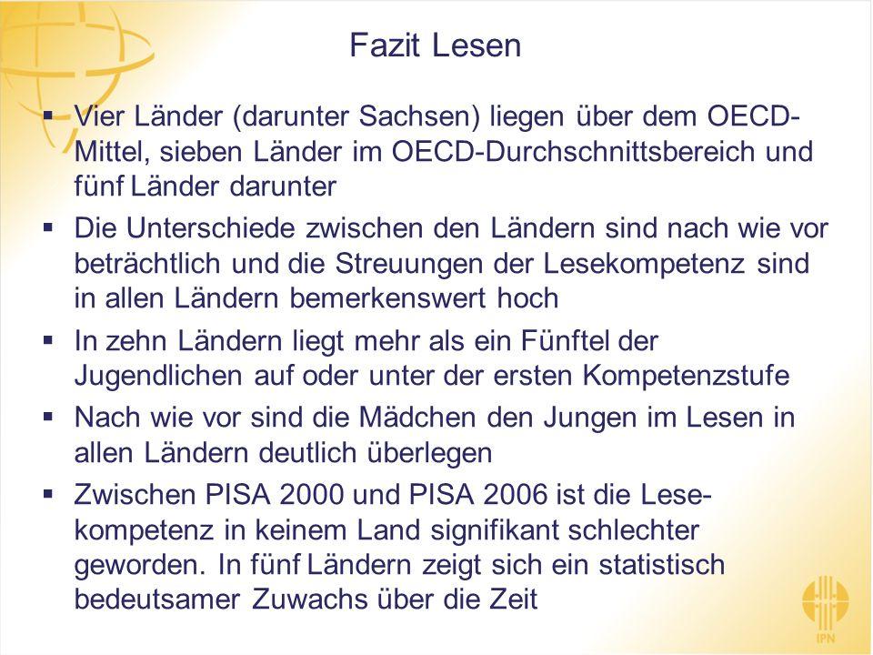Fazit Lesen Vier Länder (darunter Sachsen) liegen über dem OECD- Mittel, sieben Länder im OECD-Durchschnittsbereich und fünf Länder darunter Die Unter