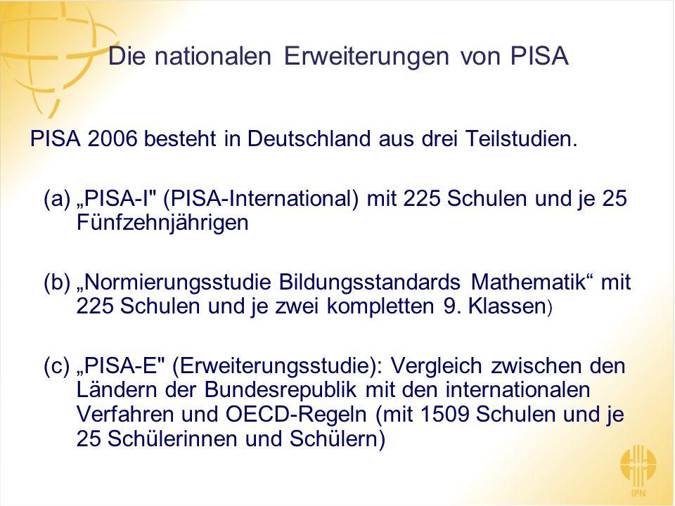 Die nationalen Erweiterungen von PISA PISA 2006 besteht in Deutschland aus drei Teilstudien. (a)PISA-I