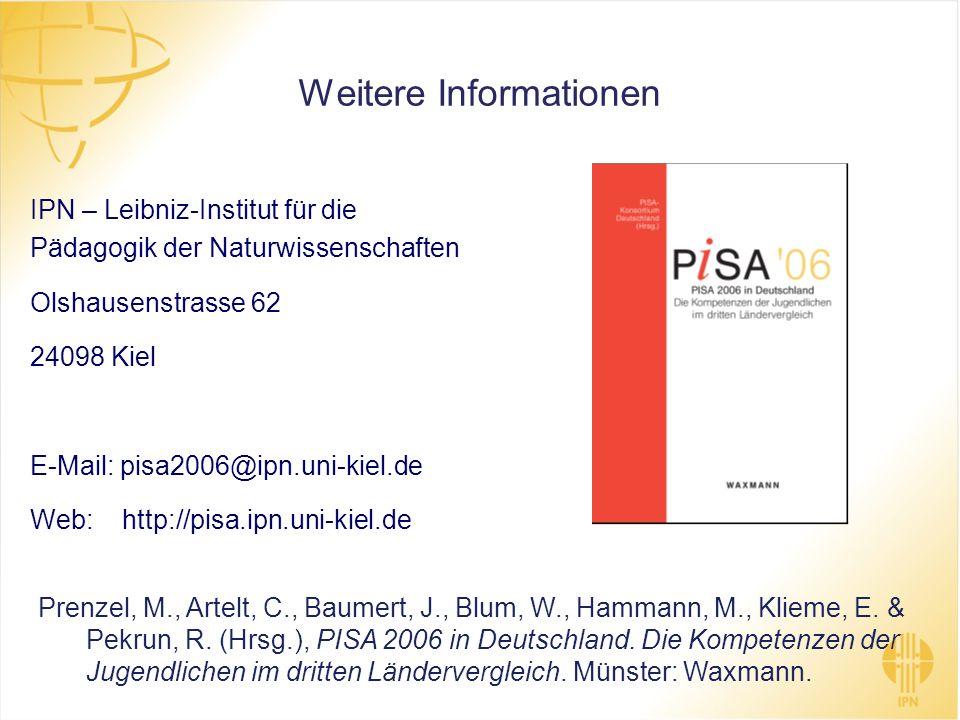 IPN – Leibniz-Institut für die Pädagogik der Naturwissenschaften Olshausenstrasse 62 24098 Kiel E-Mail: pisa2006@ipn.uni-kiel.de Web: http://pisa.ipn.