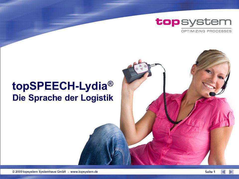 © 2009 topsystem Systemhaus GmbH - www.topsystem.de Seite 1 topSPEECH-Lydia ® Die Sprache der Logistik