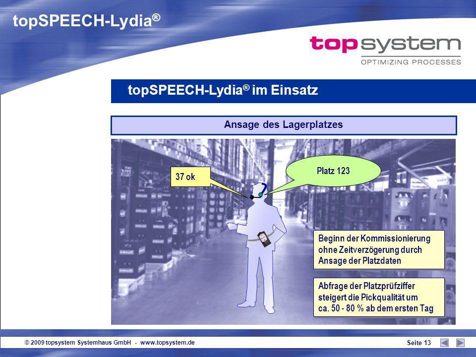 © 2009 topsystem Systemhaus GmbH - www.topsystem.de Seite 12 Auftrags-Beginn Auftrag 1 0 0 3 2, 2 Paletten, 20 Positionen Start Auftrag Ansage der wic