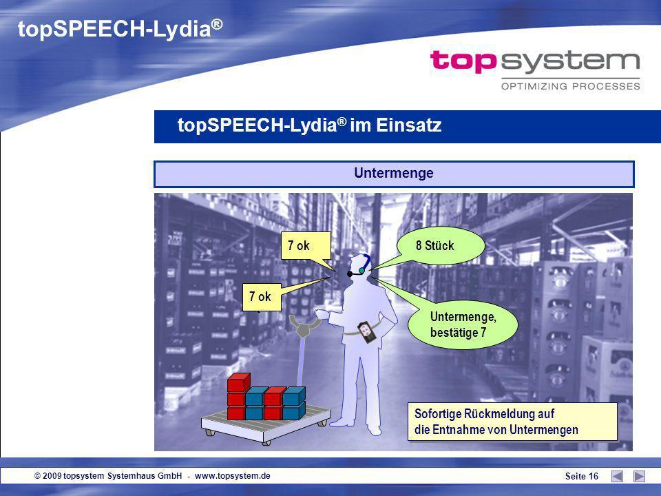 © 2009 topsystem Systemhaus GmbH - www.topsystem.de Seite 15 Übermenge topSPEECH-Lydia ® im Einsatz 9 ok Sofortige Rückmeldung auf die Entnahme von Üb