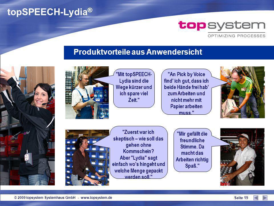 © 2009 topsystem Systemhaus GmbH - www.topsystem.de Seite 18 Servicebefehle topSPEECH-Lydia ® im Einsatz Wiederhole Letzte Ansage wird wiederholt Aufr