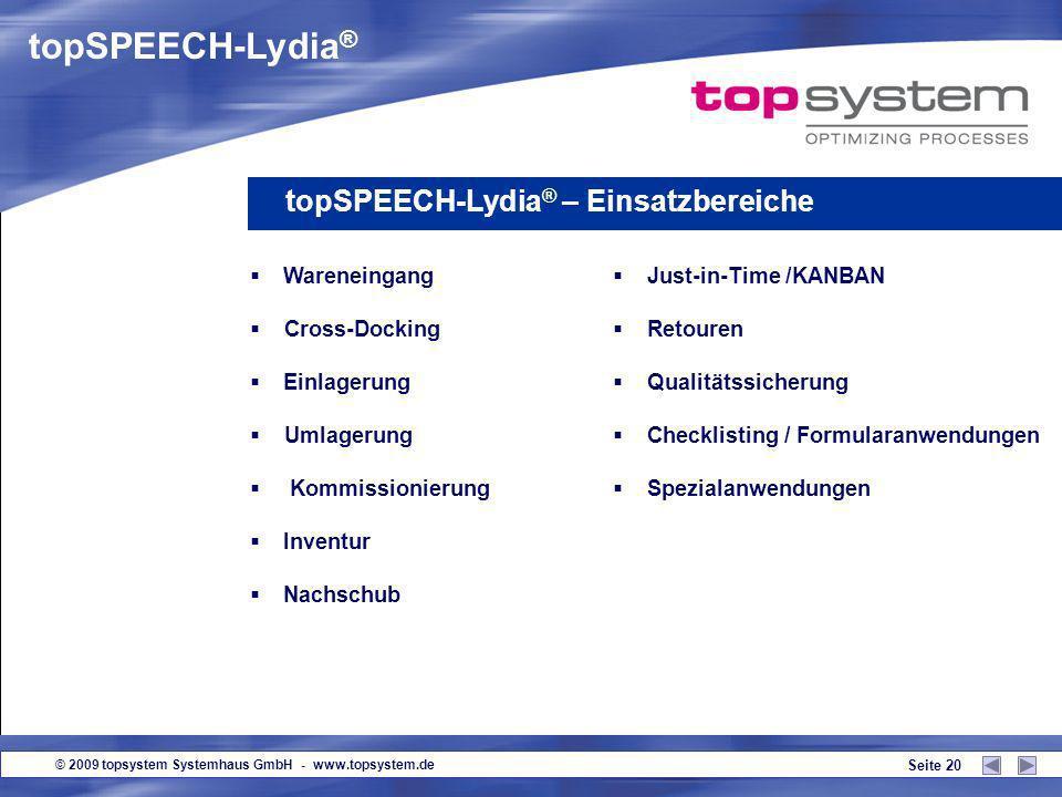 © 2009 topsystem Systemhaus GmbH - www.topsystem.de Seite 19 Produktvorteile aus Anwendersicht