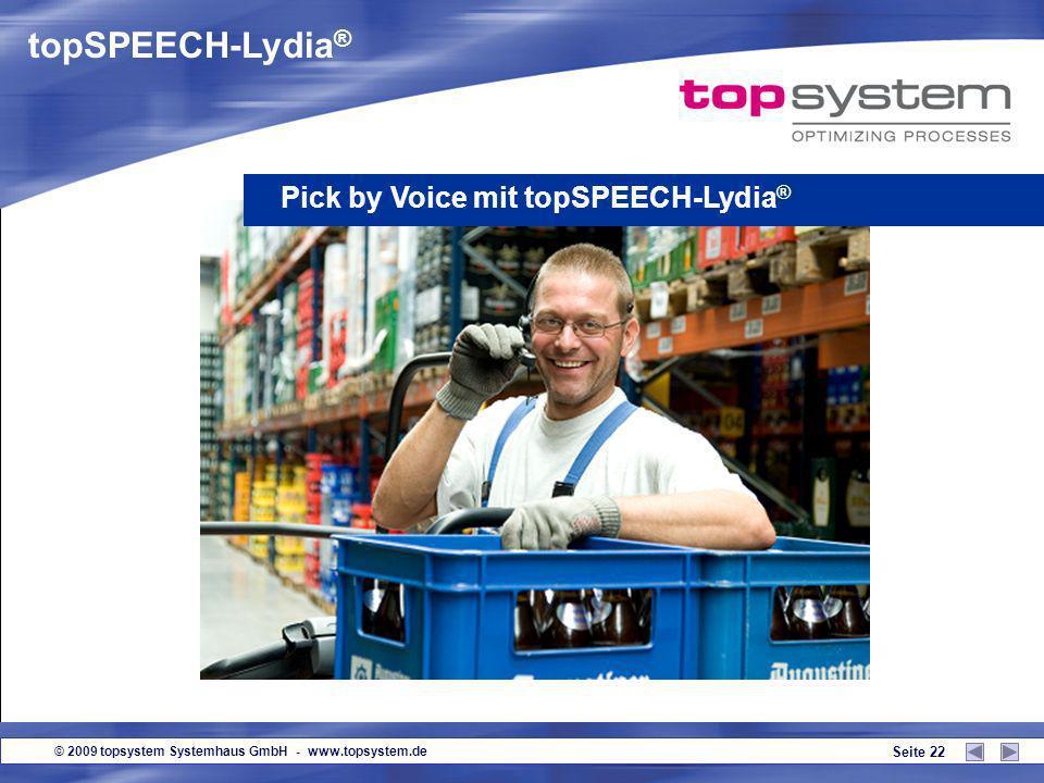 © 2009 topsystem Systemhaus GmbH - www.topsystem.de Seite 21 Server LVS/ WWS/ SAP R/3 Sprachclients Datenaustausch über WLAN Standardkomponenten Clien