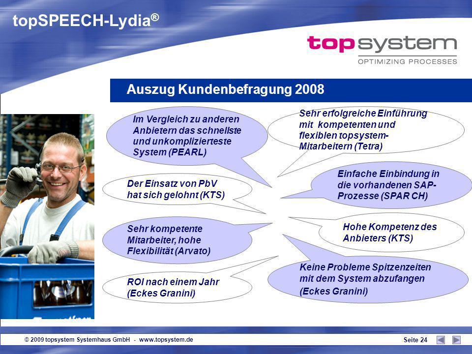 © 2009 topsystem Systemhaus GmbH - www.topsystem.de Seite 23 Qualitätssteigerung:Sofortige Platz- und Artikelüberprüfung; deutliche Fehlerreduzierung