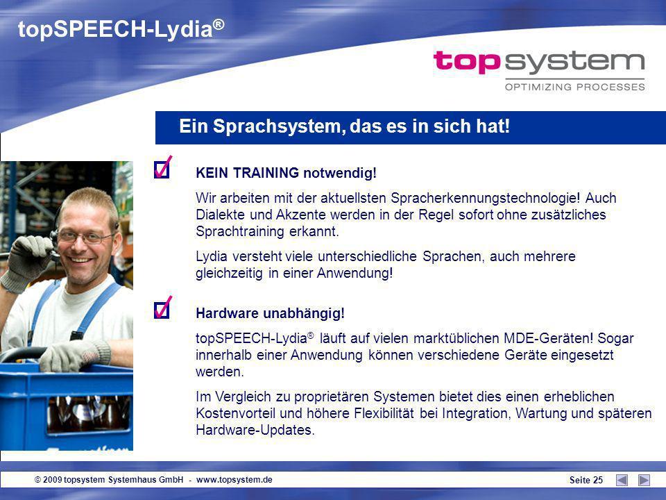 © 2009 topsystem Systemhaus GmbH - www.topsystem.de Seite 24 Auszug Kundenbefragung 2008 topSPEECH-Lydia ® Sehr erfolgreiche Einführung mit kompetente