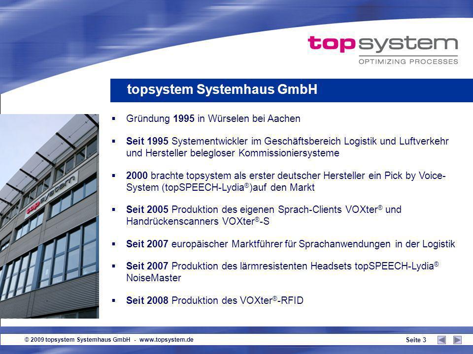 © 2009 topsystem Systemhaus GmbH - www.topsystem.de Seite 13 Ansage des Lagerplatzes topSPEECH-Lydia ® im Einsatz 37 ok Platz 123 Abfrage der Platzprüfziffer steigert die Pickqualität um ca.