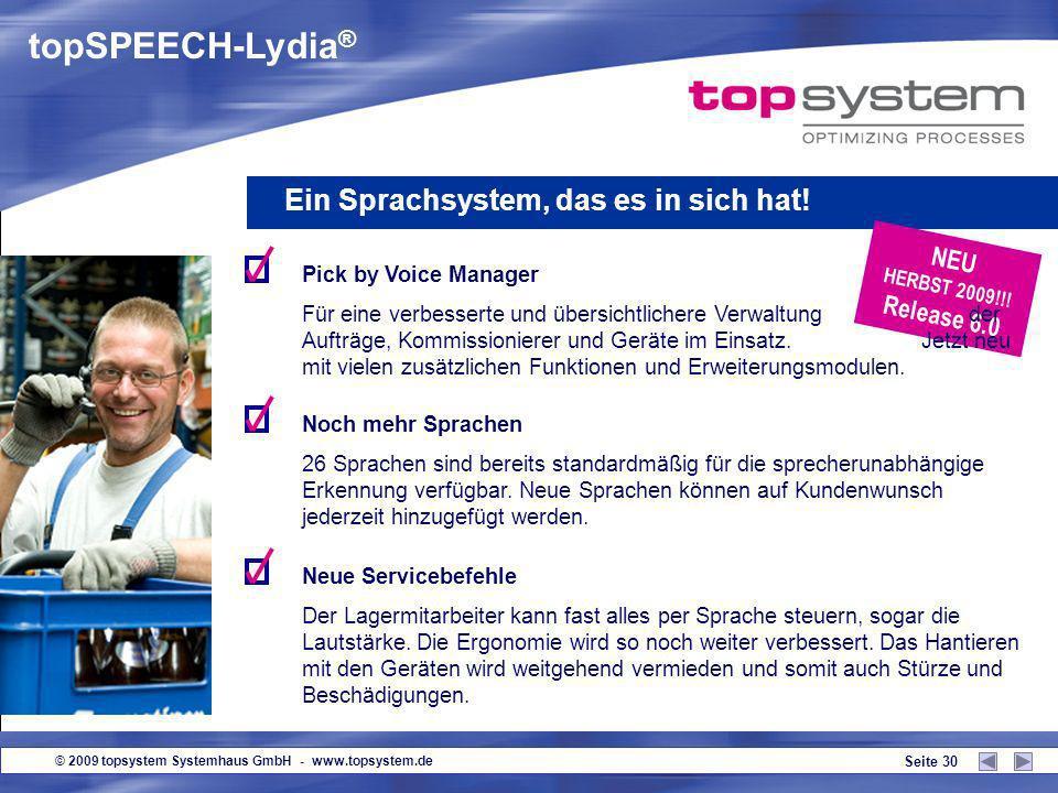 © 2009 topsystem Systemhaus GmbH - www.topsystem.de Seite 29 topSPEECH-Lydia ® Ein Sprachsystem, das es in sich hat! Exzellente Spracherkennung Standa