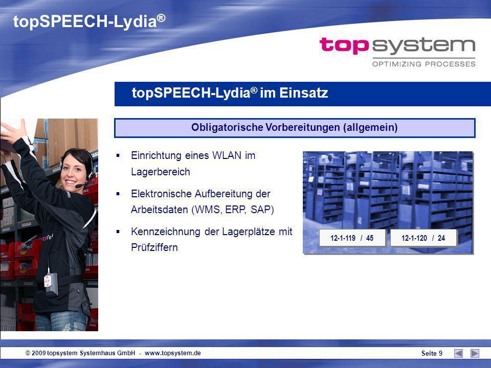 © 2009 topsystem Systemhaus GmbH - www.topsystem.de Seite 29 topSPEECH-Lydia ® Ein Sprachsystem, das es in sich hat.