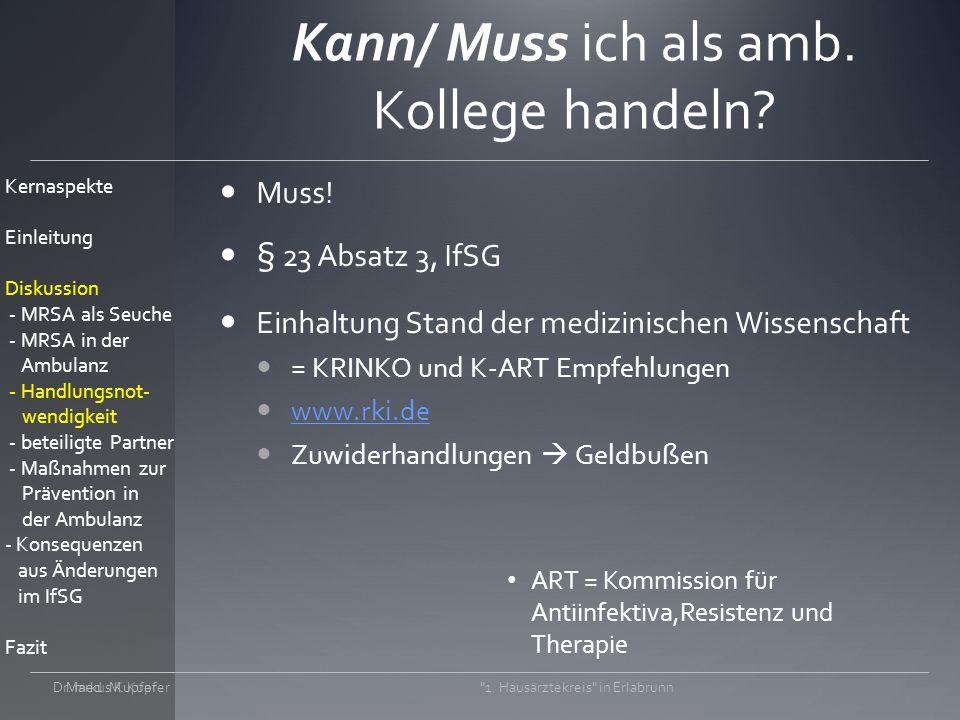 Dr.med. M. Kupfer 1. Hausärztekreis in Erlabrunn Kann/ Muss ich als amb.
