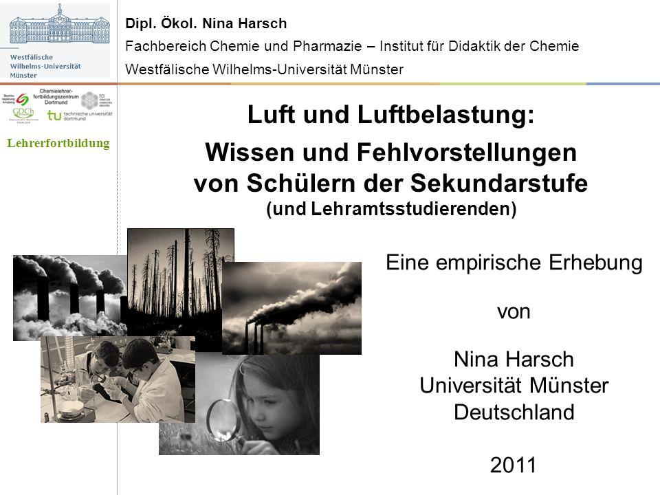 Dipl. Ökol. Nina Harsch Fachbereich Chemie und Pharmazie – Institut für Didaktik der Chemie Westfälische Wilhelms-Universität Münster Luft und Luftbel