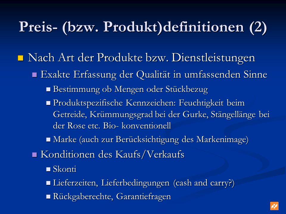 Preis- (bzw. Produkt)definitionen (2) Nach Art der Produkte bzw. Dienstleistungen Nach Art der Produkte bzw. Dienstleistungen Exakte Erfassung der Qua
