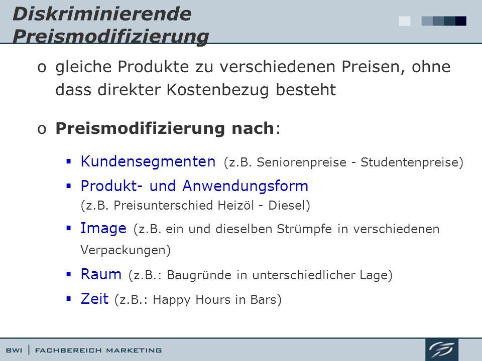 Diskriminierende Preismodifizierung ogleiche Produkte zu verschiedenen Preisen, ohne dass direkter Kostenbezug besteht oPreismodifizierung nach: Kunde