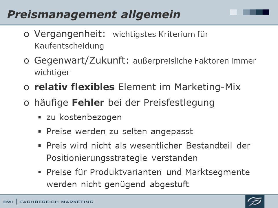 Preismanagement allgemein oVergangenheit: wichtigstes Kriterium für Kaufentscheidung oGegenwart/Zukunft: außerpreisliche Faktoren immer wichtiger orel
