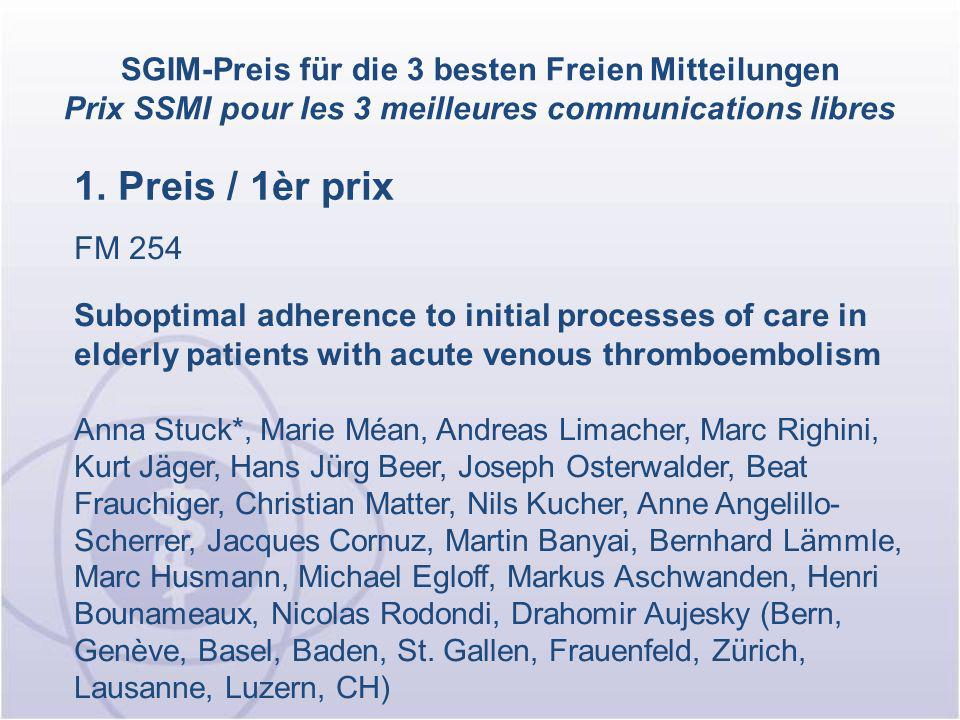 1. Preis / 1èr prix FM 254 Suboptimal adherence to initial processes of care in elderly patients with acute venous thromboembolism Anna Stuck*, Marie