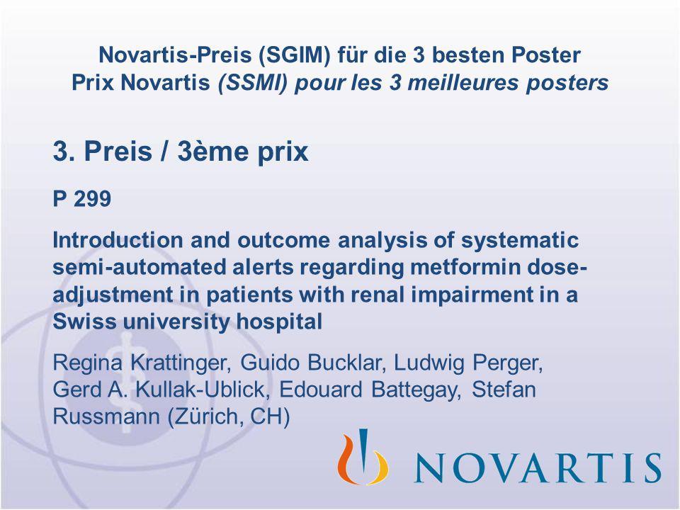 Novartis-Preis (SGIM) für die 3 besten Poster Prix Novartis (SSMI) pour les 3 meilleures posters 3. Preis / 3ème prix P 299 Introduction and outcome a