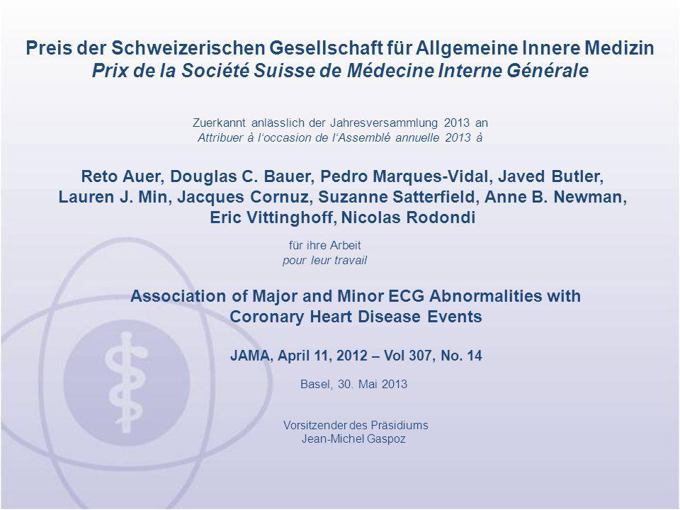 Preis der Schweizerischen Gesellschaft für Allgemeine Innere Medizin Prix de la Société Suisse de Médecine Interne Générale Reto Auer, Douglas C. Baue