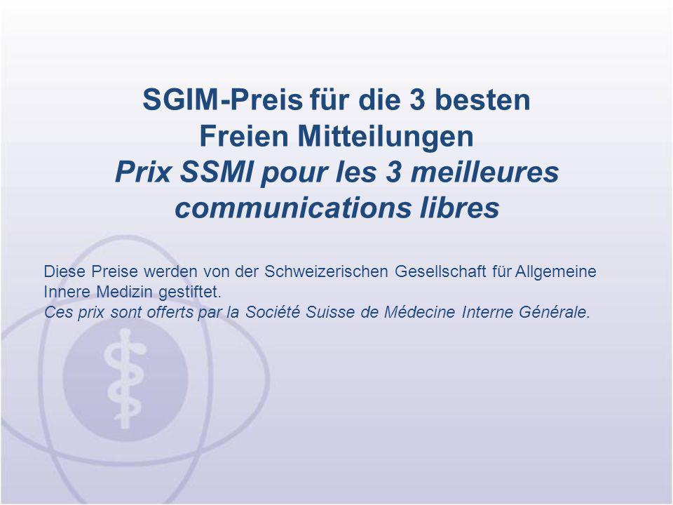 SGIM-Preis für die 3 besten Freien Mitteilungen Prix SSMI pour les 3 meilleures communications libres Diese Preise werden von der Schweizerischen Gese