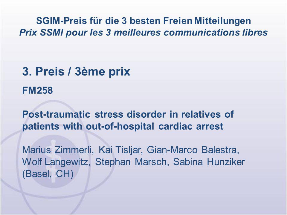 SGIM-Preis für die 3 besten Freien Mitteilungen Prix SSMI pour les 3 meilleures communications libres 3. Preis / 3ème prix FM258 Post-traumatic stress