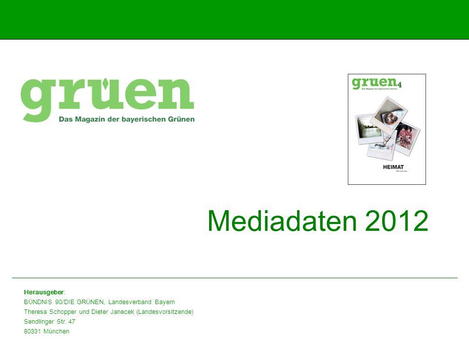 Mediadaten 2012 Herausgeber: BÜNDNIS 90/DIE GRÜNEN, Landesverband Bayern Theresa Schopper und Dieter Janecek (Landesvorsitzende) Sendlinger Str. 47 80