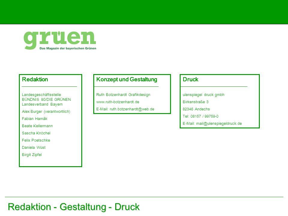 Redaktion - Gestaltung - Druck Redaktion Landesgeschäftsstelle BÜNDNIS 90/DIE GRÜNEN Landesverband Bayern Alex Burger (verantwortlich) Fabian Hamák Be