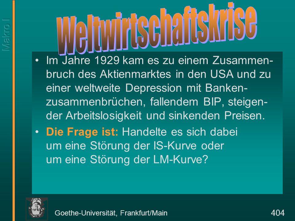 Goethe-Universität, Frankfurt/Main 404 Im Jahre 1929 kam es zu einem Zusammen- bruch des Aktienmarktes in den USA und zu einer weltweite Depression mi