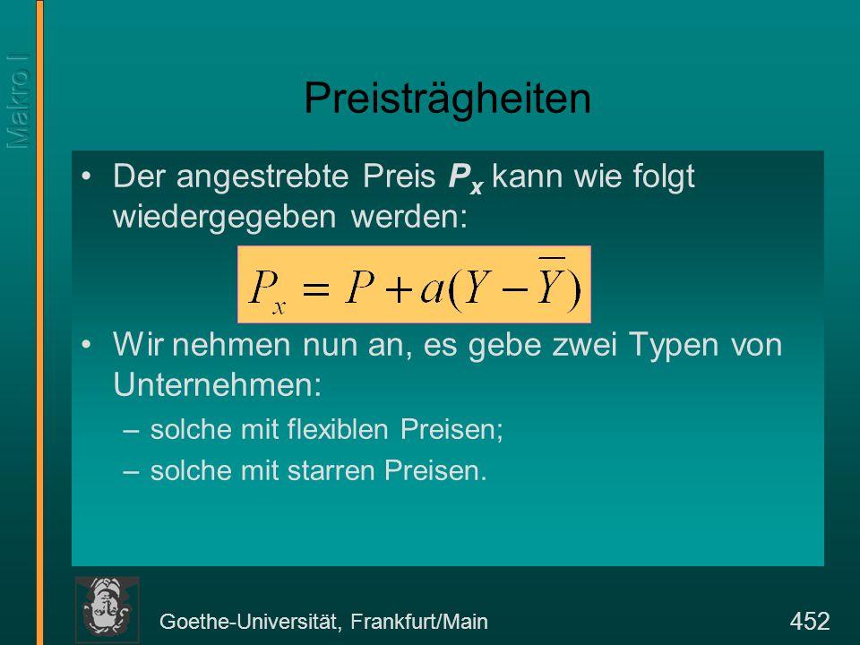Goethe-Universität, Frankfurt/Main 452 Preisträgheiten Der angestrebte Preis P x kann wie folgt wiedergegeben werden: Wir nehmen nun an, es gebe zwei