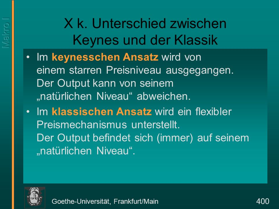 Goethe-Universität, Frankfurt/Main 441 Das Arbeitnehmer- Fehleinschätzungsmodell W/P L L s ([W/P] | [P/P e ]) L d (W/P) L* (W/P)* A
