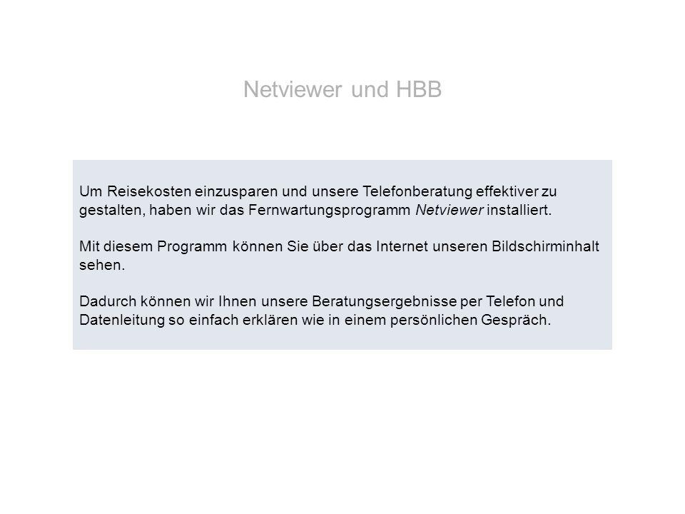 Netviewer und HBB Um Reisekosten einzusparen und unsere Telefonberatung effektiver zu gestalten, haben wir das Fernwartungsprogramm Netviewer installi
