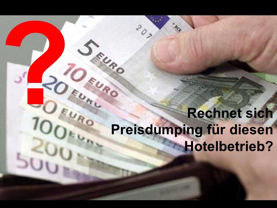 Rechnet sich Preisdumping für diesen Hotelbetrieb? ?